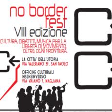 No Border Fest – VIII edizione: 1-2-3 luglio 2016. Per la libertà di movimento oltre ogni confine.