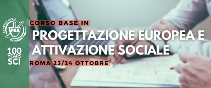 """Corso base in """"Progettazione Europea e Attivazione Sociale"""" a Roma"""