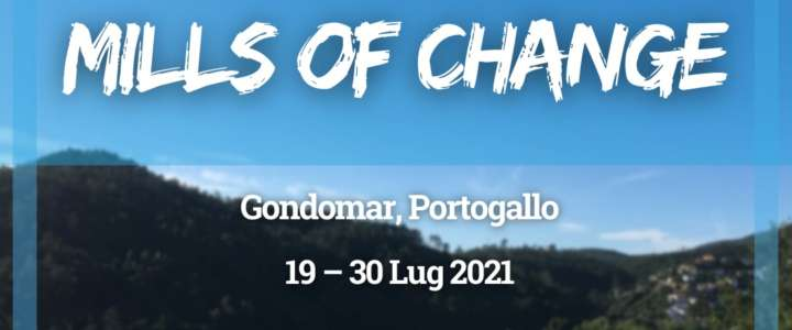 Workcamp in Portogallo: Mills of Change