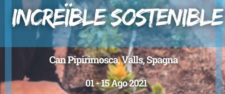 Workcamp in Spagna: Increïble sostenible