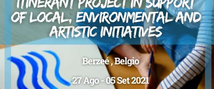 Workcamp in Belgio: Itinerant Project in support of local, environmental and artistic initiatives
