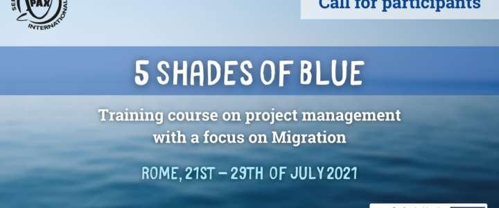 Call per partecipanti – 5 Shades of Blue: Corso di formazione sulla gestione di progetti con un focus sulle migrazioni