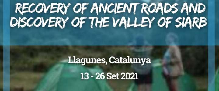 Workcamp in Catalunya: Recovery of ancient roads and discovery of the Valley of Siarb